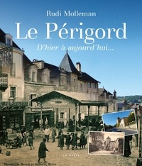 Rudi Molleman - Le Périgord, d'hier à aujourd'hui....