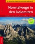 Rudi Wutscher - Normalwege in den Dolomiten - Zwischen Brenta, Sextener Dolomiten, Fanes und Pala.