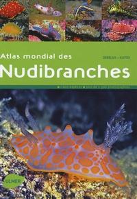 Rudie Kuiter et Helmut Debelius - Atlas mondial des Nudibranches.