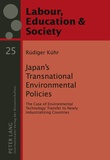 Rüdiger Kühr - Japan's Transnational Environmental Policies - The Case of Environmental Technology Transfer to Newly Industrializing Countries.