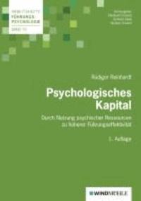 Rüdiger Reinhardt - Psychologisches Kapital - Durch Nutzung psychischer Ressourcen zu höherer Führungseffektivität.