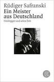 Rüdiger Safranski - Ein Meister aus Deutschland - Heidegger und seine Zeit.