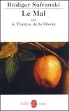 Rüdiger Safranski - Le Mal ou le Théâtre de la liberté.
