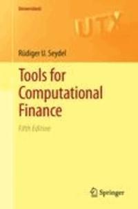 Rüdiger U. Seydel - Tools for Computational Finance.