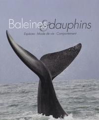Rüdiger Wandrey - Baleines et dauphins - Espèces, Mode de vie, Comportement.
