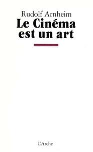 Rudolf Arnheim - Le Cinéma est un art.