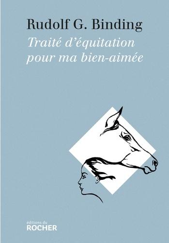 Rudolf Binding - Traite d'équitation pour ma bien-aimée.