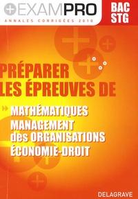 Rudolf Brennemann et Alexia Certhoux - Préparer les épreuves de maths, management des organisations, économie / droit, Bac STG.