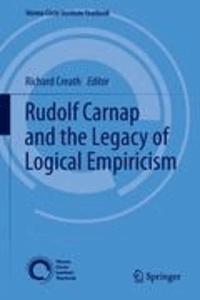 Richard Creath - Rudolf Carnap and the Legacy of Logical Empiricism.