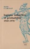 Rudolf Carnap - Logique déductive et probabilité (1945-1970).