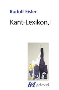 Rudolf Eisler - Kant-Lexikon - Tome 1.