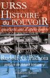Rudolf G. Pikhoia - URSS Histoire du pouvoir - Quarante ans d'après-guerre Tome 1.