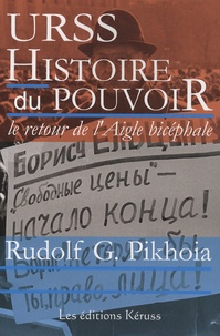 Rudolf Germanovitch Pikhoia - URSS : Histoire du pouvoir - Tome 2, Le retour de l'Aigle bicéphale.