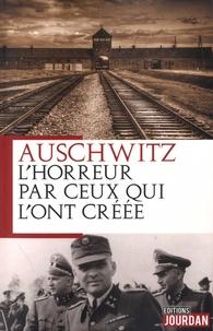 Rudolf Hoss et Perry Broad - Auschwitz, l'horreur par ceux qui l'ont créée.