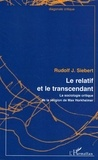 Rudolf J. Siebert - Le relatif et le transcendant - La sociologie critique de la religion de Max Horkheimer.