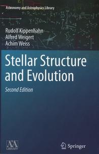 Rudolf Kippenhaln et Alfred Weigert - Stellar Structure and Evolution.
