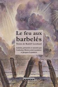 Rudolf Leonhard - Le feu aux barbelés.