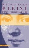 Rudolf Loch - Kleist - Eine Biographie.