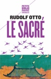 Rudolf Otto - Le sacré - L'élément non rationnel dans l'idée du divin et sa relation avec le rationnel.