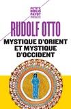 Rudolf Otto - Mystique d'Orient et mystique d'Occident.