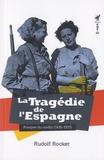 Rudolf Rocker - La tragédie de l'Espagne - Analyse du conflit (1936-1937).