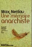 Rudolf Rocker - Max Nettlau - Une mémoire anarchiste.