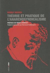 Rudolf Rocker - Théorie et pratique de l'anarchosyndicalisme.