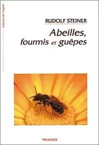 Rudolf Steiner - Abeilles, fourmis et guêpes.