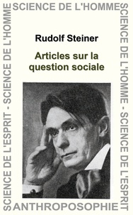 Rudolf Steiner - Articles sur la question sociale.