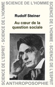 Rudolf Steiner - Au coeur de la question sociale.
