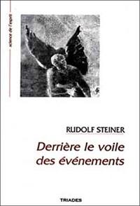 Rudolf Steiner - Derrière le voile des événements - 9 conférences faites à Saint-Gall, Zurich et Dornach, du 6 au 25 novembre 1917.