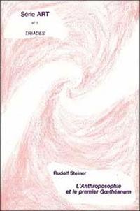 Rudolf Steiner - L'Anthroposophie et le premier gúthéanum.
