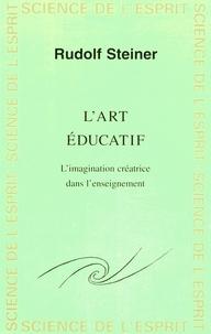 Rudolf Steiner - L'art éducatif - L'imagination créatrice dans l'enseignement.