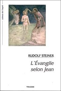 L'évangile selon Jean - Rudolf Steiner |