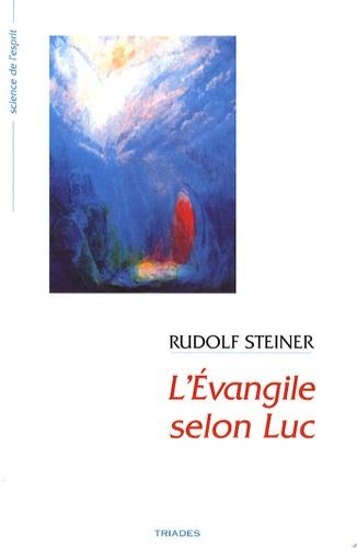 Rudolf Steiner - L'Evangile selon Luc - 10 conférences faites à Bâle du 15 au 26 septembre 1909.