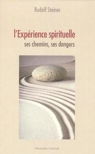 Rudolf Steiner - L'expérience spirituelle - Ses chemins, ses dangers.