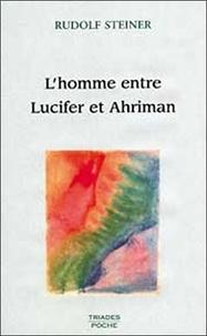 Rudolf Steiner - L'homme entre Lucifer et Ahriman - 3 conférences, Dornach, novembre 1914.