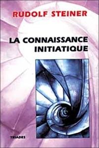 Lesmouchescestlouche.fr LA CONNAISSANCE INITIATIQUE. L'évolution spirituelle et physique de l'univers et de l'homme à la lumière de l'anthroposophie Image