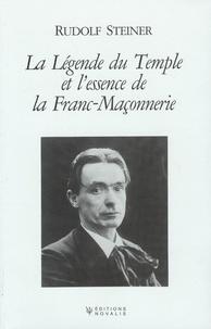 Rudolf Steiner - La légende du Temple et l'essence de la Franc-Maçonnerie - Expression symbolique des mystères de l'évolution passée et future de l'homme.