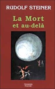 Rudolf Steiner - La mort et l'au-delà.