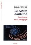 Rudolf Steiner - La nature humaine - Fondement de la pédagogie.