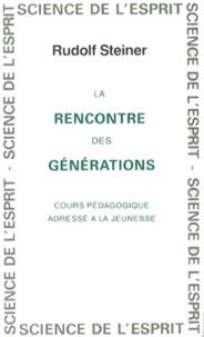 La rencontre des générations - Cours pédagogique adressé à la jeunesse.pdf