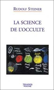 Rudolf Steiner - La science de l'occulte.
