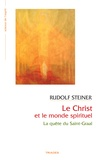 Rudolf Steiner - Le Christ et le monde spirituel.