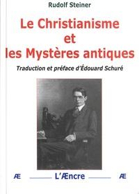 Rudolf Steiner - Le christianisme et les mystères antiques.