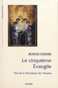Rudolf Steiner - Le cinquième Evangile - Tiré de la Chronique de l'Akasha.
