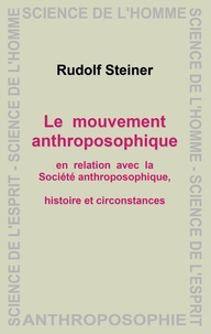 Rudolf Steiner - Le mouvement anthroposophique.