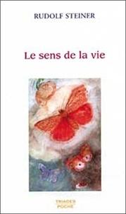 Rudolf Steiner - Le sens de la vie.