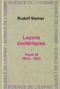 Leçons ésotériques- Tome 3 (1913-1923) - Rudolf Steiner |