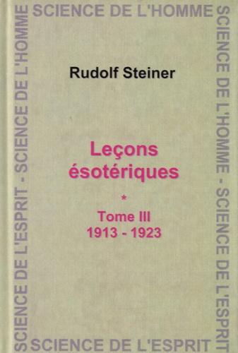 Rudolf Steiner - Leçons ésotériques - Tome 3 (1913-1923).